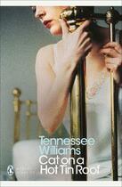 Couverture du livre « CAT ON A HOT TIN ROOF » de Tennessee Williams aux éditions Penguin Books Uk