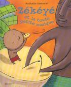 Couverture du livre « Zekeye et la toute petite musique » de Nathalie Dieterle aux éditions Hachette Enfants