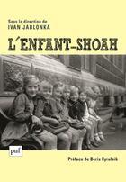 Couverture du livre « L'enfant-shoah » de Ivan Jablonka aux éditions Puf