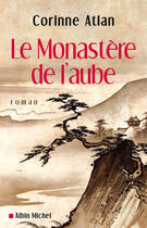 Couverture du livre « Le monastere de l'aube » de Corinne Atlan aux éditions Albin Michel
