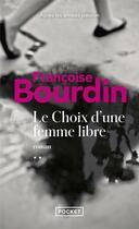 Couverture du livre « Le choix d'une femme libre » de Francoise Bourdin aux éditions Pocket