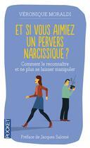 Couverture du livre « Et si vous aimiez un pervers narcissique ? » de Veronique Moraldi aux éditions Pocket