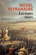 Couverture du livre « Les tentes noires » de Michel Peyramaure aux éditions Calmann-levy