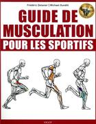 Couverture du livre « Guide de préparation physique pour les sportifs » de Frederic Delavier et Michael Gundill aux éditions Vigot