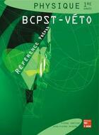 Couverture du livre « Physique 1re Annee Bcpst-Veto (Collection Reference Prepas) » de Grecias Pierre aux éditions Tec Et Doc