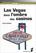 Couverture du livre « Las Vegas ; dans l'ombre des casinos » de Pascale Nedelec aux éditions Pu De Rennes