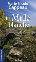 Couverture du livre « La mule blanche » de Cappeau Mn aux éditions De Boree