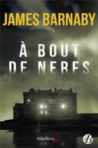 Couverture du livre « À bout de nerfs » de James Barnaby aux éditions De Boree