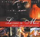 Couverture du livre « La cuisine de Mistral ; Frédéric Mistral, provençal recipes » de Callier/Gerard aux éditions Clc