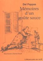 Couverture du livre « Memoires D'Un Goute-Sauce » de Gilles Del Pappas et Chantal Hocde aux éditions L'ecailler Du Sud