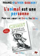 Couverture du livre « L'animal est une personne ; pour nos soeurs et frères les bêtes » de Franz-Olivier Giesbert aux éditions Terres Rouges