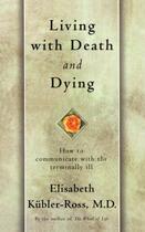 Couverture du livre « Living with Death and Dying » de Elisabeth Kubler-Ross aux éditions Scribner