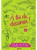 Couverture du livre « à toi de dessiner ! t.4 » de Andrew Pinder aux éditions Pere Castor