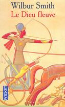 Couverture du livre « Le Dieu Fleuve » de Wilbur Smith aux éditions Pocket