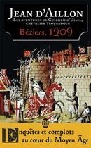 Couverture du livre « Les aventures de Guilhem d'Ussel, chevalier troubadour T.7 ; Béziers, 1209 » de Jean D' Aillon aux éditions J'ai Lu