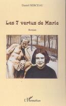 Couverture du livre « Les 7 Vertus De Marie » de Daniel Serceau aux éditions Harmattan