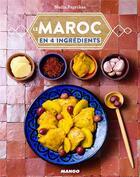 Couverture du livre « Le Maroc en 4 ingredients » de Nadia Paprikas et Aimery Chemin aux éditions Mango