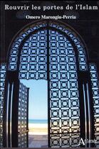 Couverture du livre « Rouvrir les portes de l'Islam » de Omero Marongiu-Perria aux éditions Atlande Editions