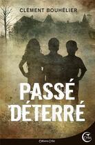 Couverture du livre « Passé déterré » de Clement Bouhelier aux éditions Critic