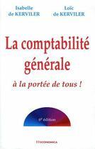 Couverture du livre « La comptabilité générale à la portée de tous ! (6e édition) » de Kerviler (De)/Louc aux éditions Economica