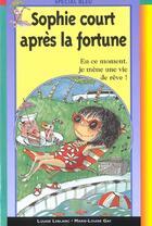 Couverture du livre « Sophie Court Apres La Fortune T.11 » de Louise Leblanc aux éditions Epigones