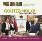 Couverture du livre « Goutez-moi ca ! fete ses dix ans » de Coucke-Villechaize-B aux éditions Ouest France