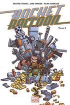 Couverture du livre « Rocket Raccoon t.2 » de Skottie Young et Filipe Andrade et Jake Parker aux éditions Panini