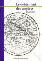 Couverture du livre « Le delitement des empires » de Pil Pille Rene-Marc aux éditions Pu De Paris Ouest
