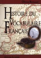 Couverture du livre « Histoire du vocabulaire français » de Olivier Bertrand aux éditions Editions Du Temps