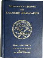 Couverture du livre « Monnaies et jetons des colonies françaises 2007 » de Jean Lecompte aux éditions Victor Gadoury
