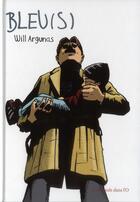 Couverture du livre « Bleu(s) » de Will Argunas aux éditions Des Ronds Dans L'o