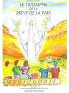 Couverture du livre « Le triomphe de la reine de la paix Medjugorje » de Maurice Kalibiona aux éditions Ephese