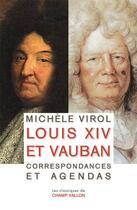 Couverture du livre « Louis XIV et Vauban, correspondances et agendas » de Michele Virol aux éditions Champ Vallon