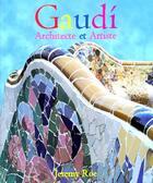 Couverture du livre « Gaudi Architecte Et Artiste » de Jeremy Roe aux éditions Parkstone International