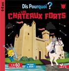 Couverture du livre « Dis pourquoi ? ; les châteaux forts » de Collectif aux éditions Deux Coqs D'or