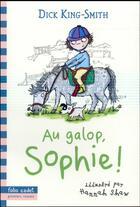 Couverture du livre « Au galop, Sophie ! » de Hannah Shaw et Dick King-Smith aux éditions Gallimard-jeunesse