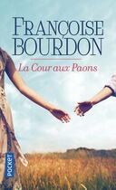 Couverture du livre « La cour aux paons » de Francoise Bourdon aux éditions Pocket