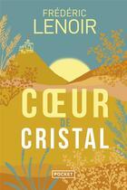 Couverture du livre « Coeur de cristal » de Frederic Lenoir et Alexis Chabert aux éditions Pocket