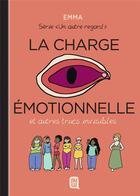 Couverture du livre « Un autre regard T.3 ; la charge émotionnelle et autres truc invisibles » de Emma aux éditions J'ai Lu