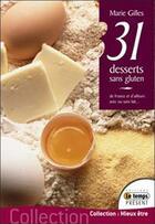 Couverture du livre « 31 desserts sans gluten » de Marie Gilles aux éditions Temps Present