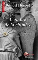Couverture du livre « L'ombre de la chimère » de Benoit Herbet aux éditions Ex Aequo