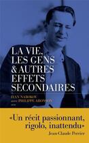 Couverture du livre « La vie, les gens et autres effets secondaires : souvenirs d'un distrait » de Philippe Aronson et Ivan Nabokov aux éditions Les Escales