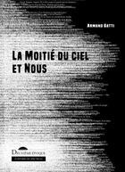 Couverture du livre « La moitié du ciel et nous » de Armand Gatti aux éditions Deuxieme Epoque