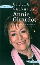 Couverture du livre « Annie Girardot ; la mémoire de ma mère » de Giulia Salvatori aux éditions Succes Du Livre