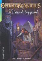 Couverture du livre « Opération Nautilus t.9 ; le trésor de la pyramide » de Wolfgang Hohlbein aux éditions Bayard Jeunesse