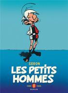 Couverture du livre « Les petits hommes ; intégrale t.8 ; 1990-1995 » de Seron aux éditions Dupuis