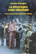 Couverture du livre « Résistance sans héroïsme » de Charles De Bancalis D'Aragon aux éditions Tricorne