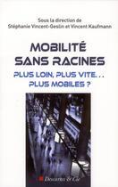 Couverture du livre « Plus vite, plus loin... plus mobiles » de Stephanie Vincent et Vincent Kaufmann aux éditions Descartes & Cie