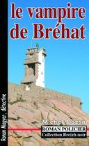 Couverture du livre « Le vampire de Bréhat » de Michel Dozsa aux éditions Astoure
