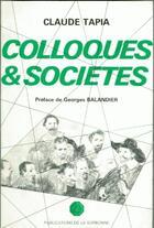 Couverture du livre « Colloques et sociétés » de Claude Tapia aux éditions Publications De La Sorbonne